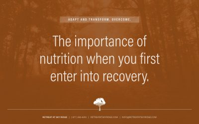 Nutrition When You First Enter Into Recovery