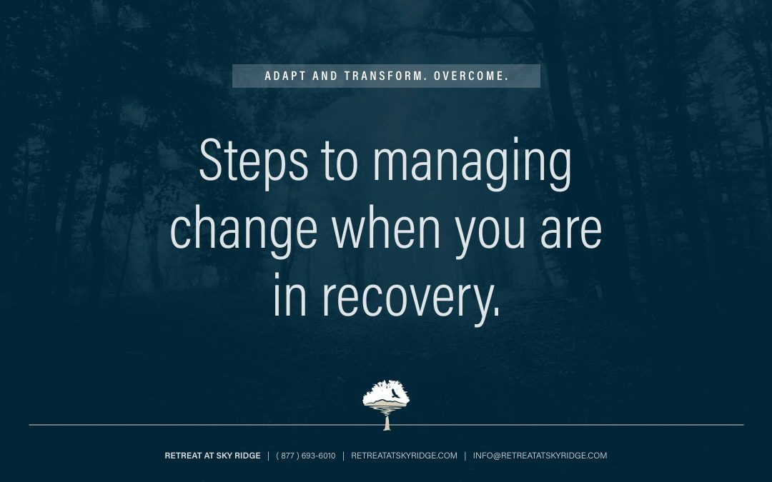 Steps to manage change in recovery