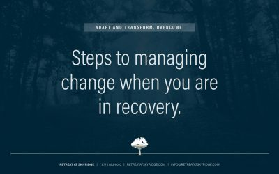 Steps To Managing Change When You Are In Recovery