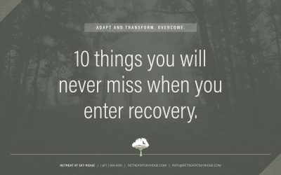 10 Things You Will Never Miss When You Enter Recovery