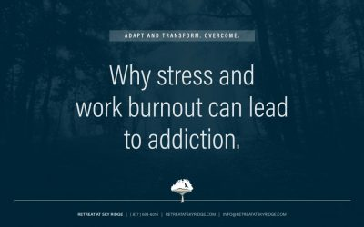 Why Stress and Work Burnout Can Lead To Addiction